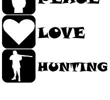 Peace Love Hunting by kwg2200