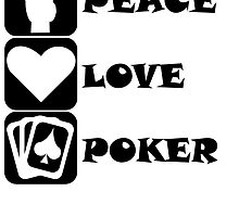 Peace Love Poker by kwg2200