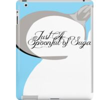 Just A SpoonFull Of Sugar iPad Case/Skin