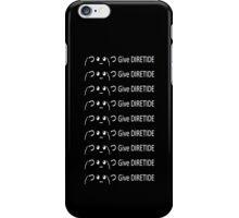 Give DIRETIDE iPhone Case/Skin