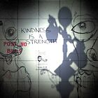 Kindness is a Strength by RobertCharles