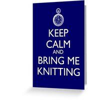 Keep Calm And Bring Me Knitting Greeting Card