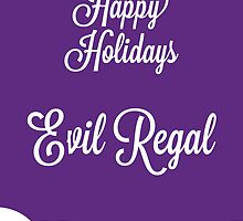 Happy Holidays Evil Regal by VancityFilming