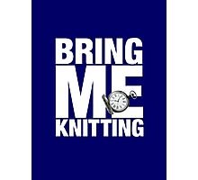 Bring Me Knitting (Eighth Doctor) Photographic Print