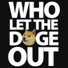 Who let the doge out by cocolima
