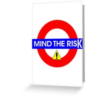 Mind the Risk Greeting Card