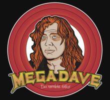 Megadave - I'm Terrible Folks! by beendeleted