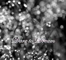 Dare to Dream by Kitsmumma