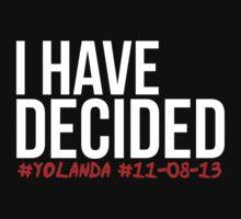 I have decided - Yolanda 2013 by josesmcalusay