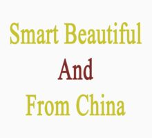 Smart Beautiful And From China  by supernova23