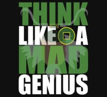 Think Like A Mad Genius by iamthevale