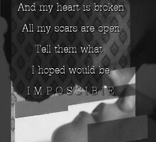 All my scars are open - Impossible by whithss65