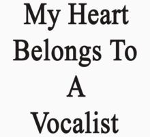 My Heart Belongs To A Vocalist  by supernova23
