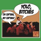 Dead Poets Society: YOLO, BITCHES by Groatsworth