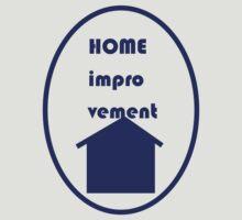 Home Improvement T-Shirt