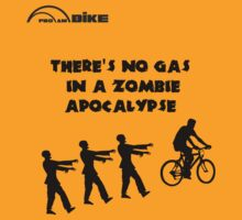 Cycling T Shirt - There's No Gas in a Zombie Apocalypse by ProAmBike