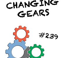 Changing Gears by LFandDESIGN