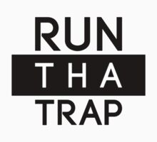 RUN THA TRAP by eclipseclothing