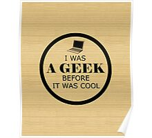 Geek Before It Was Cool Poster