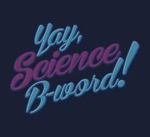 Science, B-word! by D4N13L