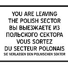 You are leaving the Polish Sector by jorges