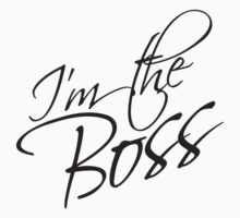 I'm The Boss Text Logo by Style-O-Mat