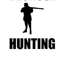 Because Hunting by kwg2200