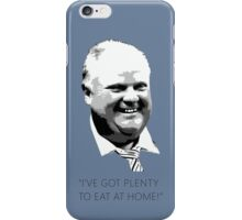 "Mayor Rob Ford- ""I've got enough to eat at home!"" (Black Lettering) iPhone Case/Skin"
