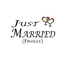 Just Married Finally - Lesbian Pride - Marriage Equality by LiveLoudGraphic