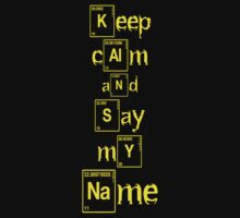 Keep Calm and Say My Name (Yellow) by ajf89