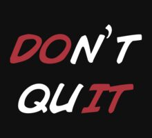 Don't Quit by bboyhyper