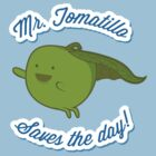 Mr. Tomatillo saves the day! - Sticker by hmx23