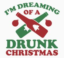 I'm Dreaming Of A Drunk Christmas by BrightDesign