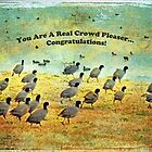 You Are A Real Crowd Pleaser...Congratulations! (Greeting Card) by Susan Werby