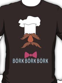 Bork Bork Bork T-Shirt