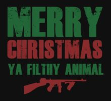 Merry Christmas Ya Filthy Animal by BrightDesign