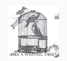 Why Is A Raven Like A Writing Desk? by kaelynnmara