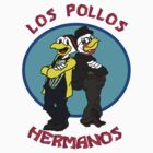 Los Pollos Hermanos  by M&J Fashion Graphic