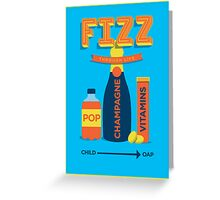 Fizz through life Greeting Card