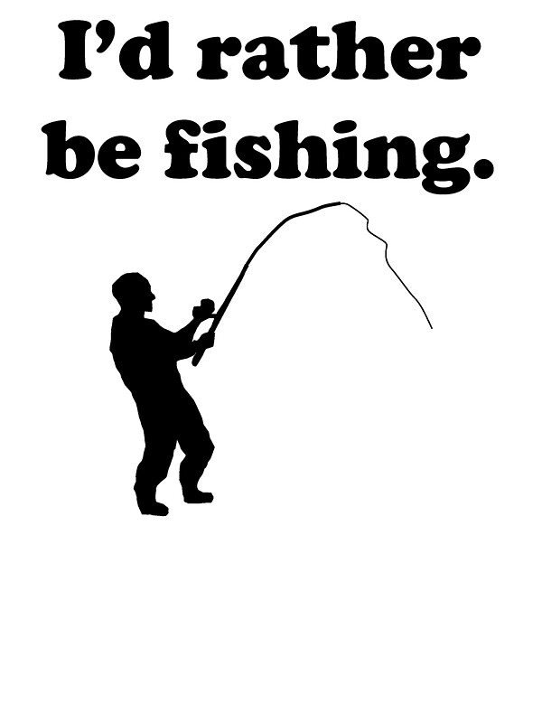 Id rather be fishing gifts merchandise redbubble for Rather be fishing