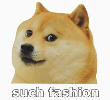 Doge - Such Fashion (Shirt/Sticker)  by FOEMerch