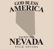 God Bless America Except For Nevada by crazytees