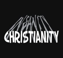 Christianity=Insanity (Dark shirt) by atheistcards