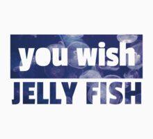 You Wish Jelly Fish by dare-ingdesign