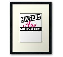 Haters Are Motivators (Black, Pink) Framed Print