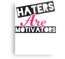 Haters Are Motivators (Black, Pink) Metal Print