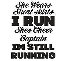 She Wears Short Skirts, I Run (Black) Photographic Print