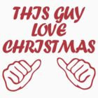 this guy love christmas1 by d1bee