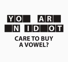 Care To Buy A Vowel? by BrightDesign