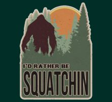 I'd Rather Be Squatchin by cesstrelle